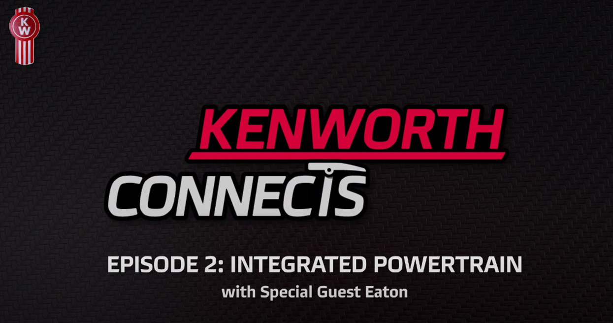 Kenworth Connects Episode 2: Integrated Powertrain